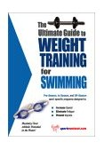 Ultimate Guide to Weight Training for Swimming 2003 9781932549249 Front Cover