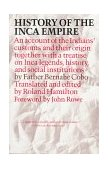 History of the Inca Empire An Account of the Indians' Customs and Their Origin, Together with a Treatise on Inca Legends, History, and Social Institutions 1983 9780292730250 Front Cover