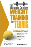 Ultimate Guide to Weight Training for Tennis 2003 9780972410250 Front Cover