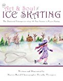 Art and Soul of Ice Skating - LARGE PRINT EDITION 2013 9781491026250 Front Cover