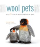 Wool Pets Making 20 Figures with Wool Roving and a Barbed Needle 2010 9781589235250 Front Cover