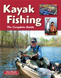 Kayak Fishing The Complete Guide 2nd 2010 9781892469250 Front Cover