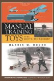 Manual Training Toys for the Boy's Workshop 2009 9781933502250 Front Cover