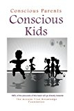 Conscious Parents, Conscious Kids 2nd 2010 9781939261250 Front Cover
