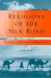 Religions of the Silk Road Premodern Patterns of Globalization 2nd 2010 Revised  9780230621251 Front Cover