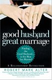 Good Husband, Great Marriage Finding the Good Husband... in the Man You Married 2007 9780446695251 Front Cover