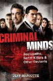 Criminal Minds The Real-Life Criminals Who Inspired the Hit TV Show 2010 9780470636251 Front Cover
