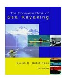 Derek C. Hutchinson's Guide to Sea Kayaking 5th 2004 9780762728251 Front Cover