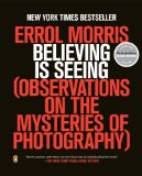 Believing Is Seeing Observations on the Mysteries of Photography 2014 9780143124252 Front Cover