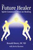 Future Healer Spirit Communication on Healing