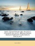Fasti Quaestorum Qui Ab a U C Cccxxxx Ad a U C Dclxxi Extra Roman Fuerunt Composuit, Explicavit 2010 9781148384252 Front Cover