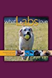 What Labs Love 2001 9781620457252 Front Cover