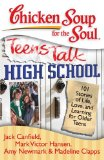 Chicken Soup for the Soul: Teens Talk High School 101 Stories of Life, Love, and Learning for Older Teens 2008 9781935096252 Front Cover