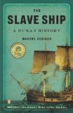 Slave Ship A Human History 1st 2008 9780143114253 Front Cover