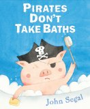Pirates Don't Take Baths 2011 9780399254253 Front Cover