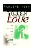 Tough Love How Parents Can Deal with Drug Abuse 2nd 1996 Revised 9780687018253 Front Cover