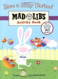 Have a Silly Easter! Mad Libs Junior Activity Book 2017 9780843131253 Front Cover