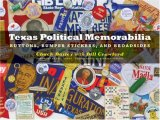 Texas Political Memorabilia Buttons, Bumper Stickers, and Broadsides 2007 9780292716254 Front Cover