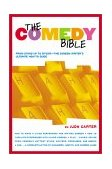 "Comedy Bible From Stand-Up to Sitcom--the Comedy Writer's Ultimate ""How to"" Guide 2001 9780743201254 Front Cover"