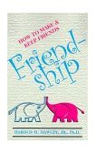 Friendship : How to Make and Keep Friends 2000 9780961720254 Front Cover