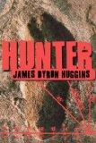 Hunter A Novel 2008 9781439101254 Front Cover