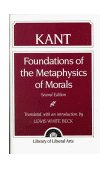 Immanuel Kant Foundations of the Metaphysics of Morals 2nd 1989 Revised 9780023078255 Front Cover