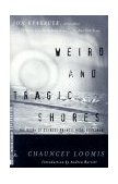 Weird and Tragic Shores The Story of Charles Francis Hall, Explorer 2000 9780375755255 Front Cover