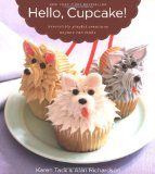 Hello, Cupcake! Irresistibly Playful Creations Anyone Can Make 2008 9780618829255 Front Cover