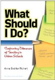 What Should I Do? Confronting Dilemmas of Teaching in Urban Schools