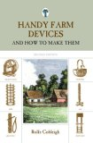 Handy Farm Devices And How to Make Them 2nd 2008 9781599213255 Front Cover