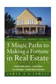5 Magic Paths to Making a Fortune in Real Estate 2nd 2004 Revised  9780471548256 Front Cover