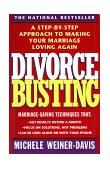 Divorce Busting A Step-by-Step Approach to Making Your Marriage Loving Again 1st 1993 Reprint  9780671797256 Front Cover