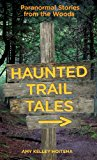 Haunted Trail Tales Paranormal Stories from the Woods 2012 9780762781256 Front Cover