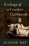 Ecology of a Cracker Childhood 15th Anniversary Edition