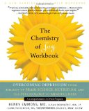 Chemistry of Joy Workbook Overcoming Depression Using the Best of Brain Science, Nutrition, and the Psychology of Mindfulness 2012 9781608822256 Front Cover