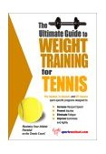 Ultimate Guide to Weight Training for Tennis 2nd 2003 9781932549256 Front Cover