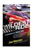 Wildest Ride A History of NASCAR (or, How a Bunch of Good Ol' Boys Built a Billion-Dollar Industry Out of Wrecking Cars) 2002 9780743226257 Front Cover