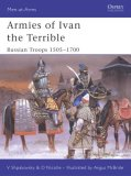 Armies of Ivan the Terrible Russian Troops 1505-1700 2006 9781841769257 Front Cover