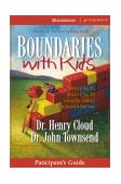 Boundaries with Kids Participant's Guide - An 8-Session Focus on How Healthy Boundaries Grow Healthy Children 2003 9780310247258 Front Cover