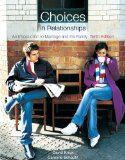 Choices in Relationships An Introduction to Marriage and the Family 10th 2009 9780495809258 Front Cover