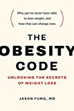 Obesity Code Unlocking the Secrets of Weight Loss 2016 9781771641258 Front Cover