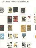 Carteles de Tapies y la Esfera Publica : Tapies Posters and the Public Sphere 2007 9788488786258 Front Cover