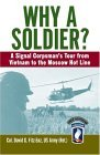 Why a Soldier? A Signal Corpsman's Tour from Vietnam to the Moscow Hot Line 1995 9780345482259 Front Cover