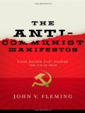 Anti Communist Manifestos Four Books That Caused the Cold War 2009 9780393069259 Front Cover