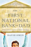First National Bank of Dad A Foolproof Method for Teaching Your Kids the Value of Money 2007 9781416534259 Front Cover