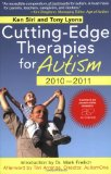 Cutting-Edge Therapies for Autism 2010-2011 1st 2010 9781616080259 Front Cover