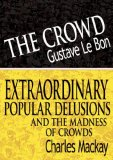 Crowd and Extraordinary Popular Delusions and the Madness of Crowds 2007 9789562912259 Front Cover