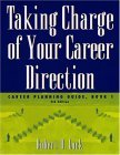 Taking Charge of Your Career Direction : Career Planning Guide, Book 1 5th 2004 Revised 9780534574260 Front Cover