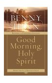 Good Morning, Holy Spirit 2004 9780785261261 Front Cover