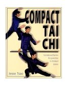 Compact Tai Chi Combined Forms for Pratice in Limited Space 2000 9781578631261 Front Cover